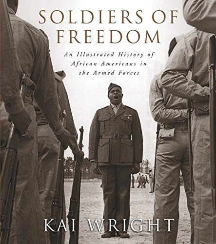 Search : Soldiers of Freedom: An Illustrated History of African Americans in the Armed Forces