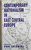 Contemporary Nationalism in East Central Europe : Unfinished Business, , 0312122764