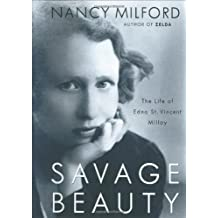 Oh, Savage Beauty: A Biography of Edna St. Vincent Millay by Nancy Milford (2001-09-26)