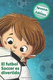 El futbol Soccer es divertido: (Soccer is Fun) (Xist Kids Spanish Books