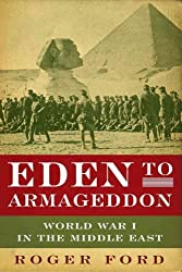 (Eden to Armageddon: World War I in the Middle East) By Ford, Roger (Author) Paperback on (08 , 2011)