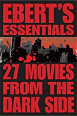 27 Movies from the Dark Side: Ebert's Essentials Kindle Edition