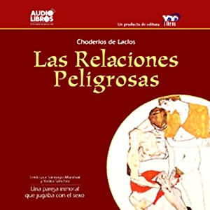 Las Relaciones Peligrosas [Dangerous Relations] Hörbuch