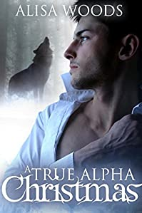 A True Alpha Christmas by Alisa Woods ebook deal