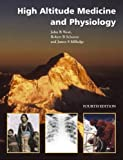 High Altitude Medicine and Physiology Fourth Edition