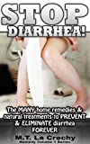 Remedy Volume 1 Series  presents:  STOP DIARRHEA!: The Many Home Remedies and Natural Treatments to PREVENT and ELIMINATE Diarrhea FOREVER