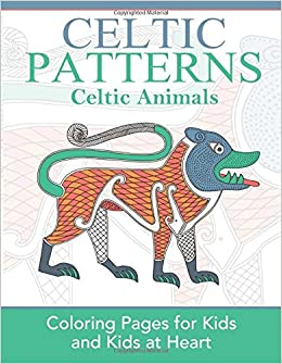 Amazon Celtic Patterns Animals Coloring Pages For Kids And At Heart Hands On Art History 9781942778172 Books