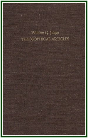 Theosophical-Articles-Articles-by-Wm-Q-Judge-Reprinted-from-Nineteenth-Century-Theosophical-Periodicals-2-Volume-Set