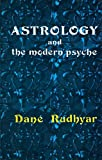 Astrology and the Modern Psyche, Dane Rudhyar, 0916360059
