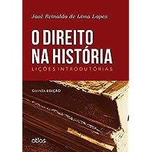 O Direito na História. Lições Introdutórias