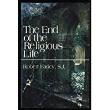 The End of the Religious Life by Robert Faricy (1983-03-02)