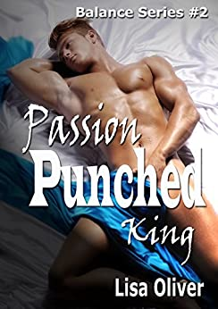 Passion Punched King (Balance Book 2) by [Oliver, Lisa ]