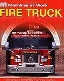 Fire Truck, Dorling Kindersley Publishing Staff, 0756619084