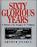 Sixty Glorious Years Dc3 Dakota