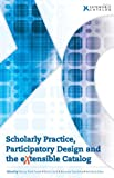 Scholarly Practice, Participatory Design, and the EXtensible Catalog, Nancy Fried Foster, 0838985742
