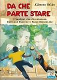 Da che parte stare : i bambini che diventarono Giovanni Falcone e Paolo Borsellino