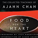 Food for the Heart: The Collected Teachings of Ajahn Chah Hörbuch von Ajahn Chah Gesprochen von: Graeme Malcolm