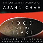 Food for the Heart: The Collected Teachings of Ajahn Chah | Ajahn Chah