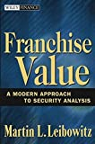 img - for Franchise Value: A Modern Approach to Security Analysis book / textbook / text book