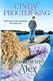 Borrowing Alex, Cindy Procter-King, 0988088436