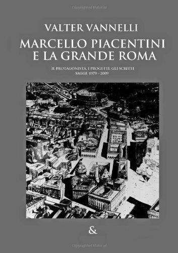 MARCELLO PIACENTINI E LA GRANDE ROMA (Italian Edition)