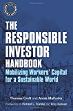 img - for The Responsible Investor Handbook: Mobilizing Workers' Capital for a Sustainable World book / textbook / text book