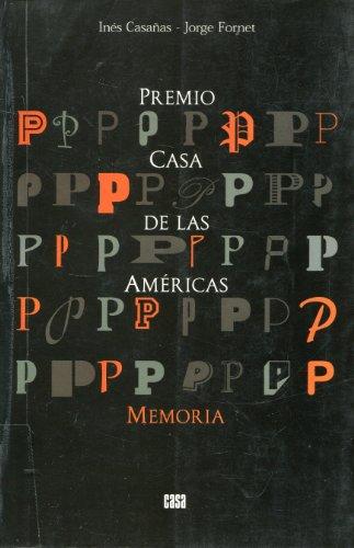 Premio Casa de las Américas : Memoria, 1960-1999 Inés Casañas