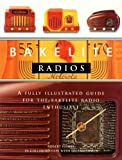 Bakelite Radios: A Fully Illustrated Guide For The Bakelite Radio Enthusiast