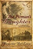 The Pitman's Daughter, Marjorie Deluca, 149216206X