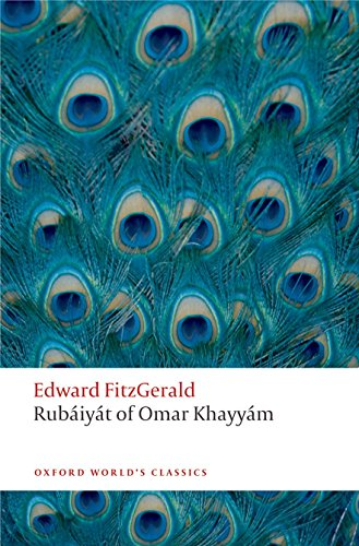Rubáiyát of Omar Khayyám (Oxford World's Classics) by Oxford University Press USA