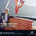 Schwyzerdütsch: Local Grooves mit Emil Steinberger Hörbuch von Emil Steinberger Gesprochen von: Dieter Brandecker