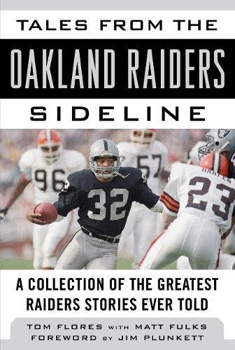 Tales From The Oakland Raiders Sideline  A Collection Of The Greatest Raiders Stories Ever Told  Tales From The Team