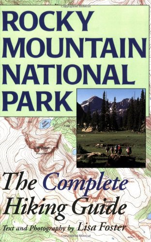 (Rocky Mountain National Park: The Complete Hiking Guide )