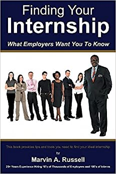 Finding Your Internship: What Employers Want You To Know by [Russell, Marv]