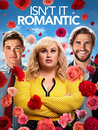 Isn't It Romantic (Best Romantic Comedies On Amazon Prime)