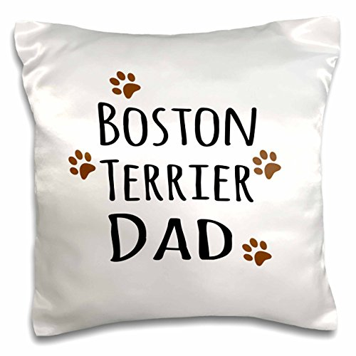 (3dRose Boston Terrier Dog Dad - Doggie by breed - brown muddy paw prints love - doggy lover - pet owner - Pillow Case, 16 by 16-inch (pc_153870_1))