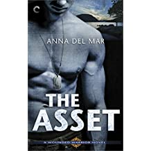 The Asset: A Military Hero Romantic Suspense Novel (A Wounded Warrior Novel)