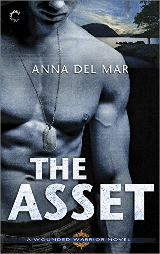 The Asset: A Military Hero Romantic Suspense Novel (A Wounded Warrior Novel Book 1) (Best Way To Protect Assets)