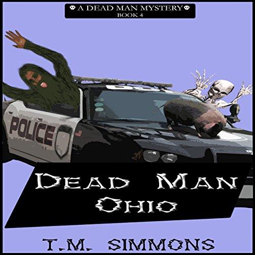 Dead Man Ohio: Dead Man Mysteries, Book 4