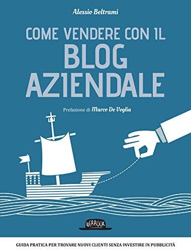 Download Come vendere con il blog aziendale (Italian Edition) Pdf