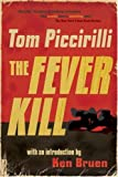The Fever Kill, Tom Piccirilli, 097692174X