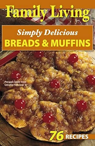 Family Living: Simply Delicious Breads & Muffins - Simply Delicious Muffins