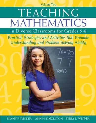 2: Teaching Mathematics in Diverse Classrooms for Grades 5-8: Practical Strategies and Activities That Promote Understanding and Problem Solving Ability