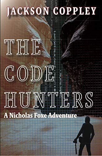 The Code Hunters: A Nicholas Foxe Adventure by [Coppley, Jackson]