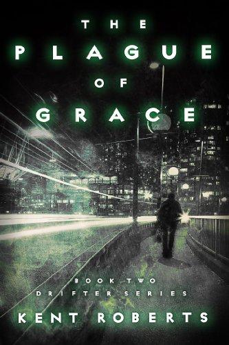 The Plague of Grace (Drifter Series Book 2)