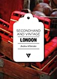 Secondhand and Vintage London, Andrew Whittaker, 1908126191