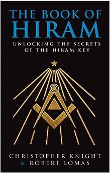 The Book Of Hiram Unlocking The Secrets Of The Hiram Key border=