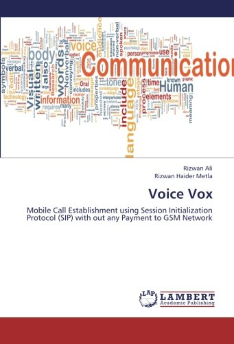 - Voice Vox: Mobile Call Establishment using Session Initialization Protocol (SIP) with out any Payment to GSM Network