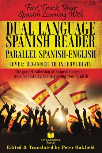 (Dual Language Spanish Reader: Parallel Spanish-English. Level: Beginner to Intermediate.)