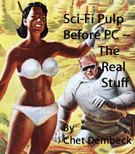 Sci-Fi Pulp Before PC – The Real Stuff Illustrated